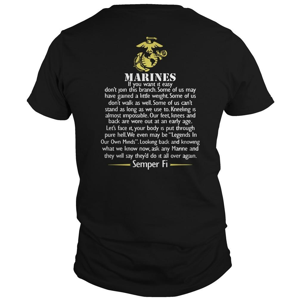 Marines If You Want It Easy Don't Join This Branch Shirt