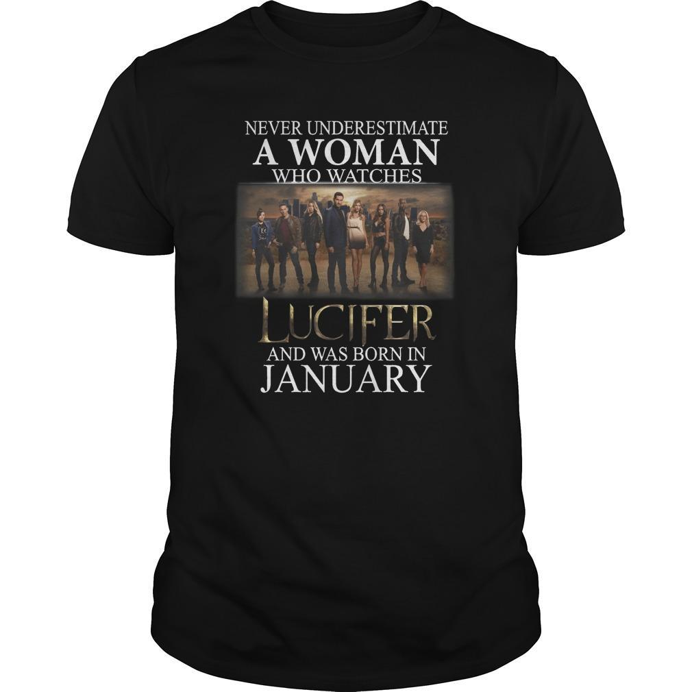 Never Underestimate A Woman Who Watches Lucifer And Was Born In January Shirt