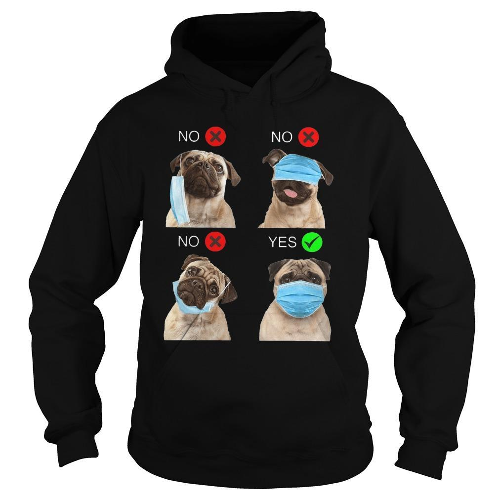 Pug Wearing Mask Right Yes No Hoodie