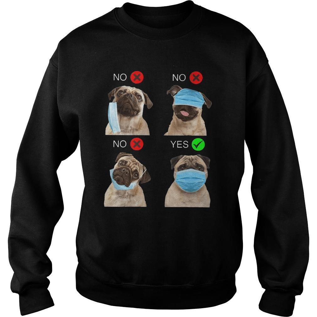 Pug Wearing Mask Right Yes No Sweater