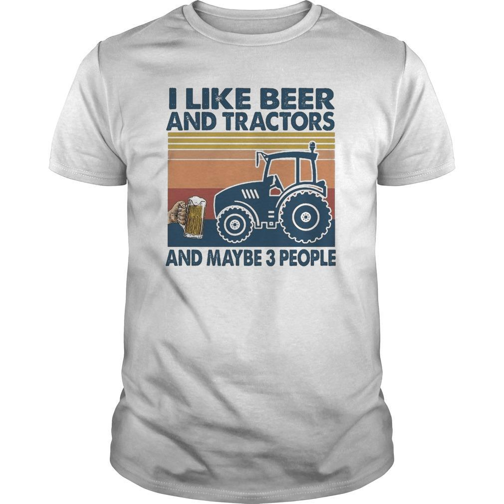 Vintage I Like Beer And Tractor And Maybe 3 People Shirt