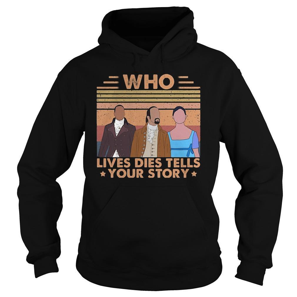 Vintage Who Lives Dies Tells Your Story Hoodie