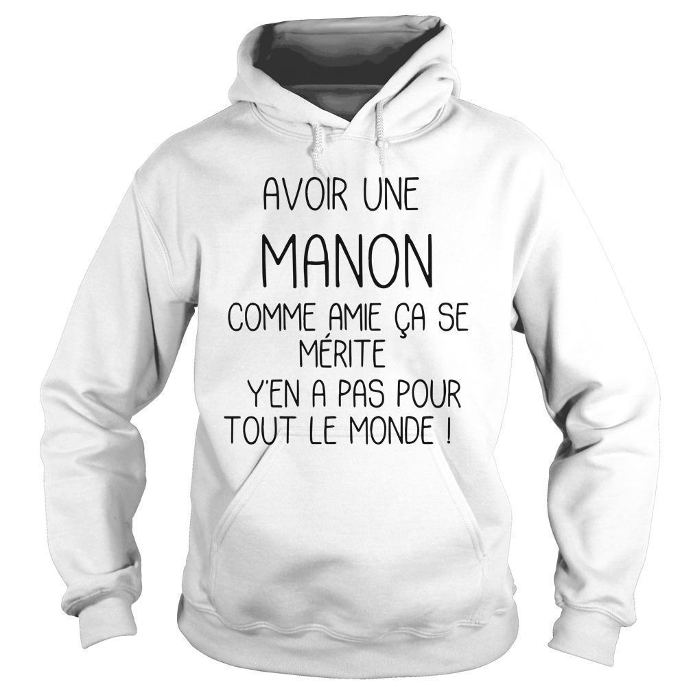 Avoir Une Manon Comme Amie Ca Se Mérite Y'en A Pas Pour Hoodie