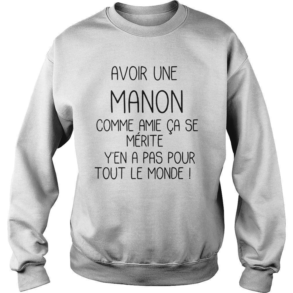 Avoir Une Manon Comme Amie Ca Se Mérite Y'en A Pas Pour Sweater