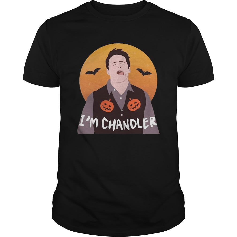 Halloween I'm Chandler Shirt