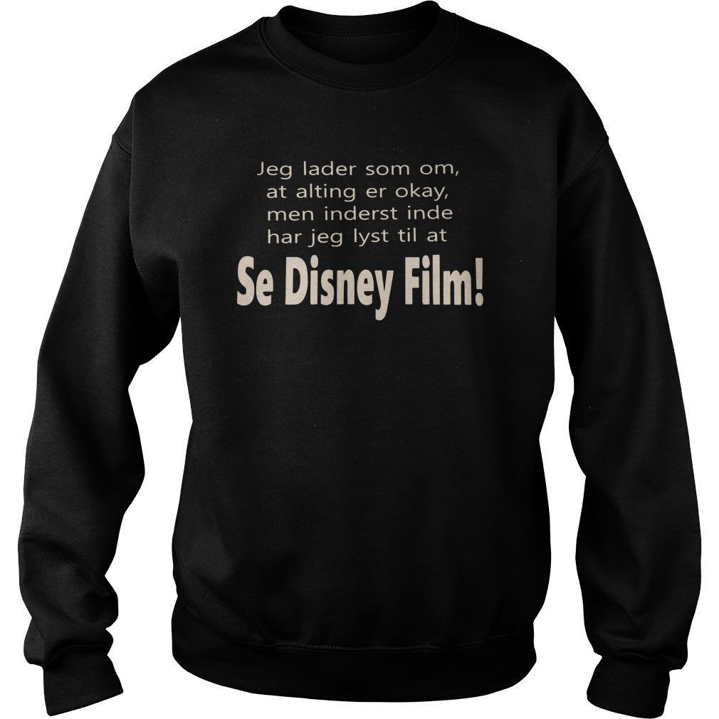 Jeg Lader Som Om At Alting Er Okay Men Inderst Inde Se Disney Film Sweater