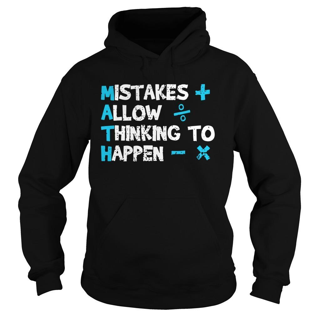 Math Mistakes Allow Thinking To Happen Hoodie