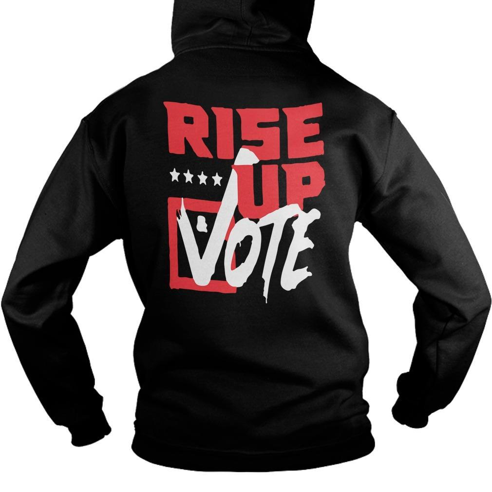 Rise Up And Vote The Vote Is The Most Powerful Hoodie