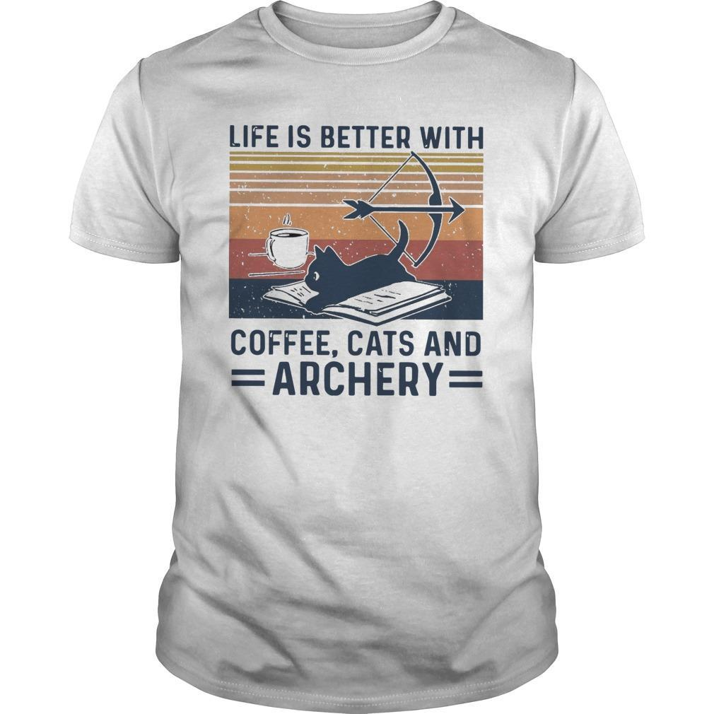 Vintage Life Is Better With Coffee Cats And Archery Shirt