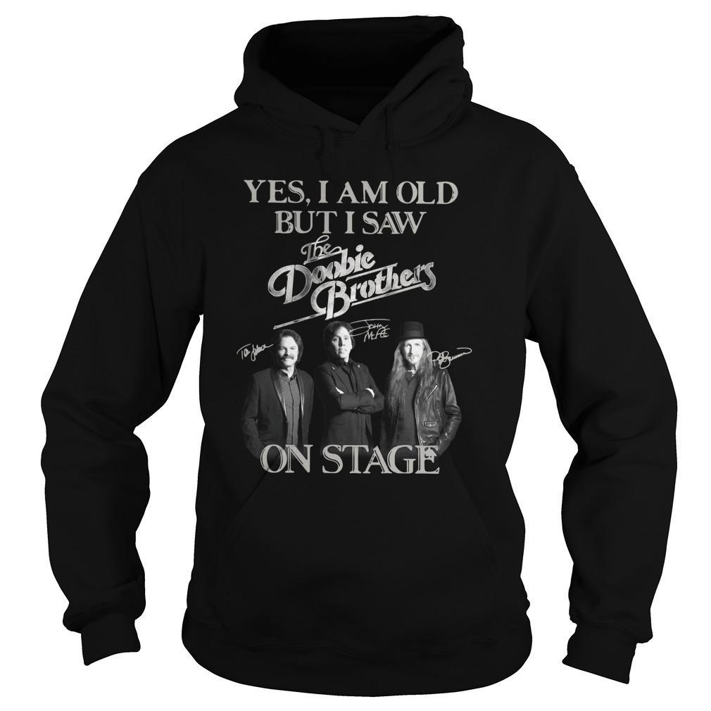 Yes I Am Old But I Saw The Doobie Brothers On Stage Hoodie