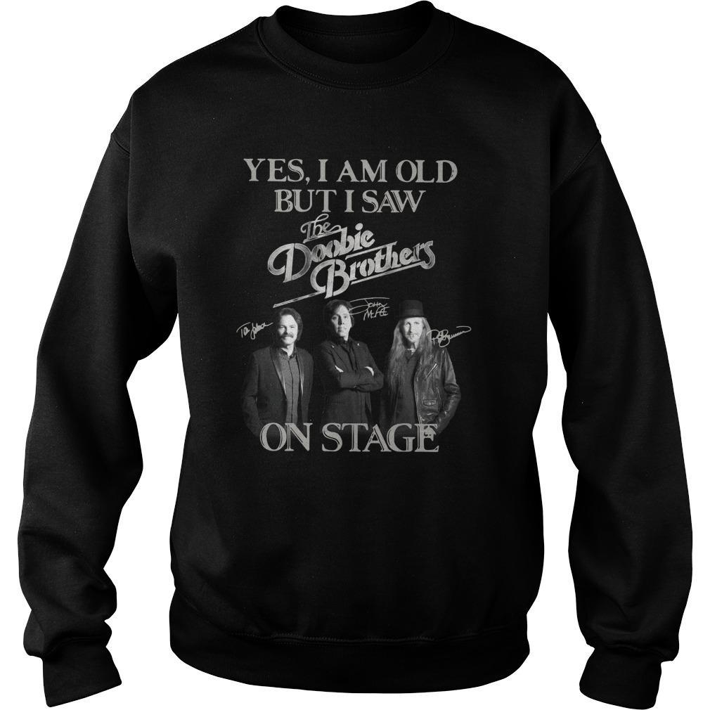 Yes I Am Old But I Saw The Doobie Brothers On Stage Sweater
