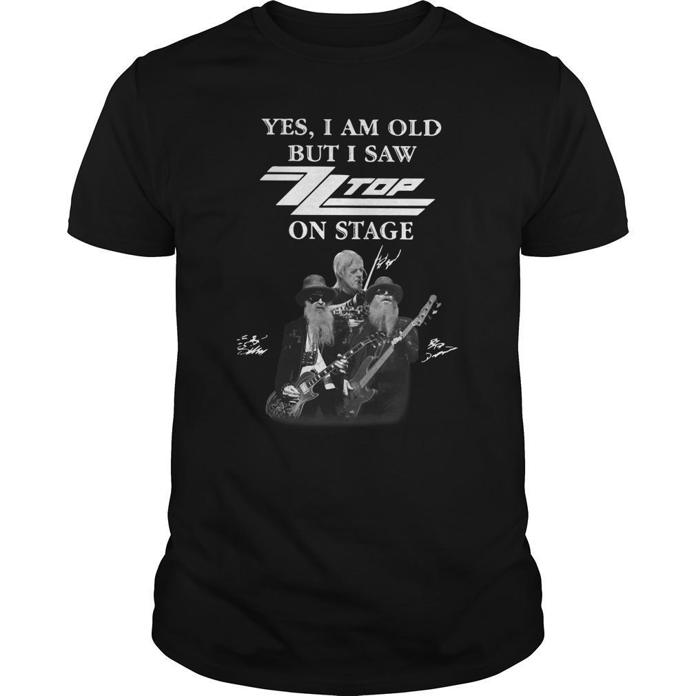 Yes I Am Old But I Saw Zz Top On Stage Shirt