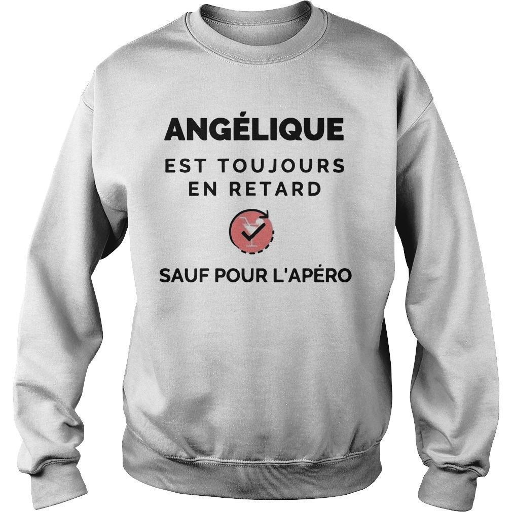Angélique Est Toujours En Retard Sauf Pour L'apéro Sweater