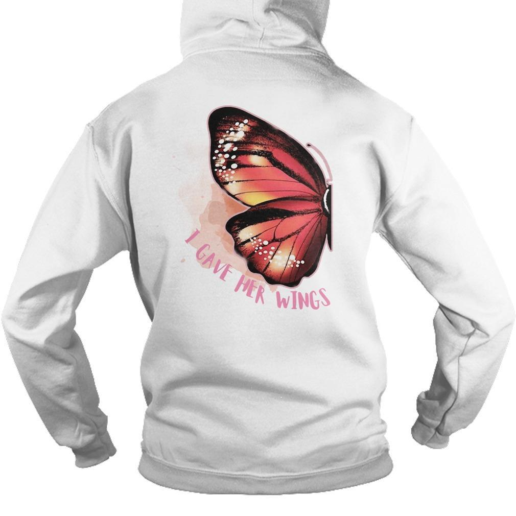 Butterfly Wing I Gave Her Wings Hoodie