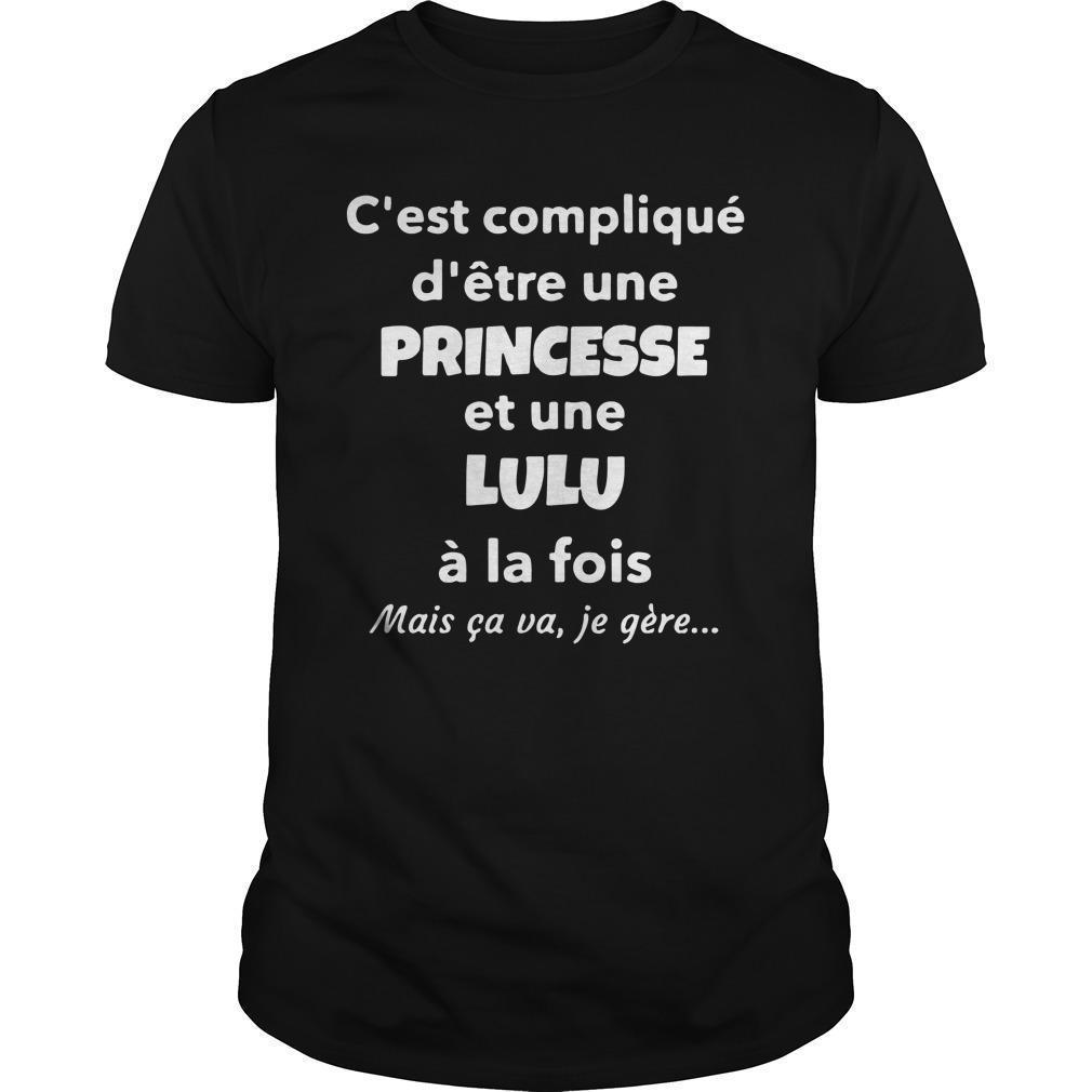 C'est Compliqué D'être Une Princesse Et Une Lulu Shirt