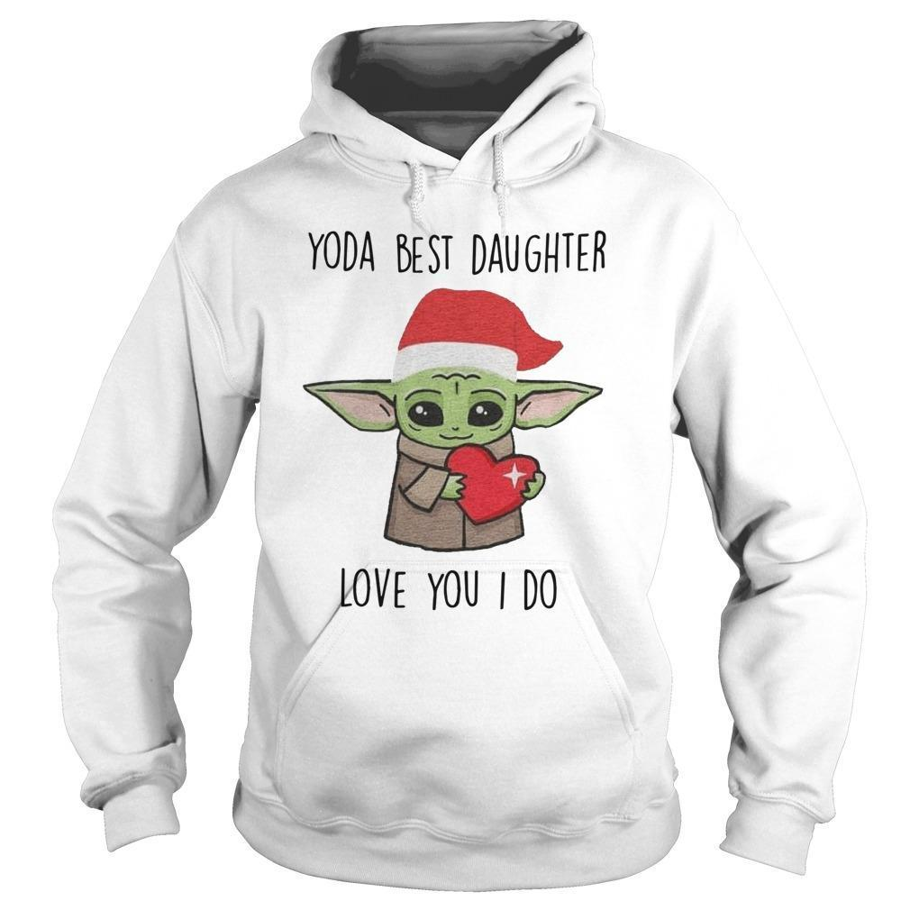 Christmas Yoda Best Daughter Love You I Do Hoodie