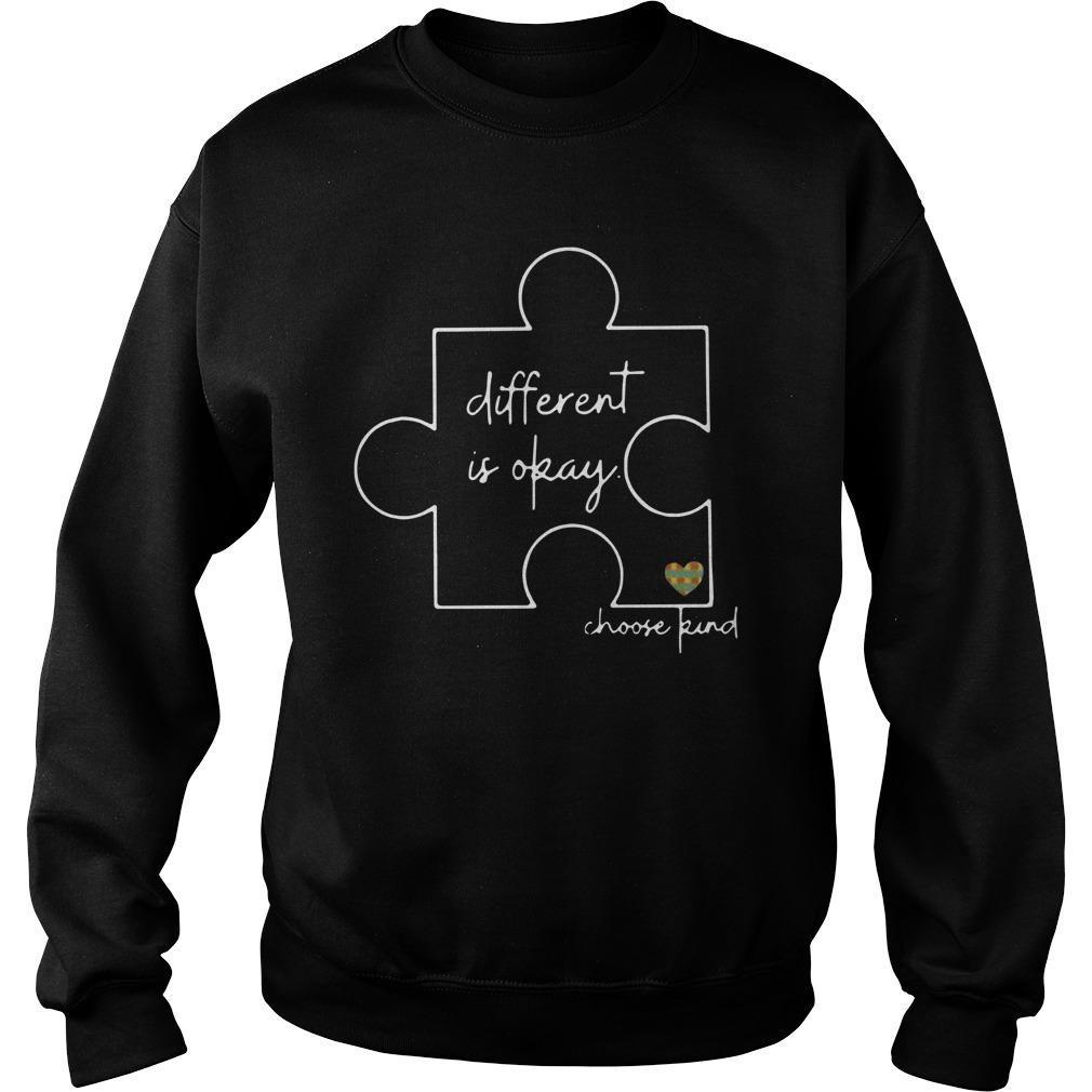 Different Is Okay Choose Kind Sweater