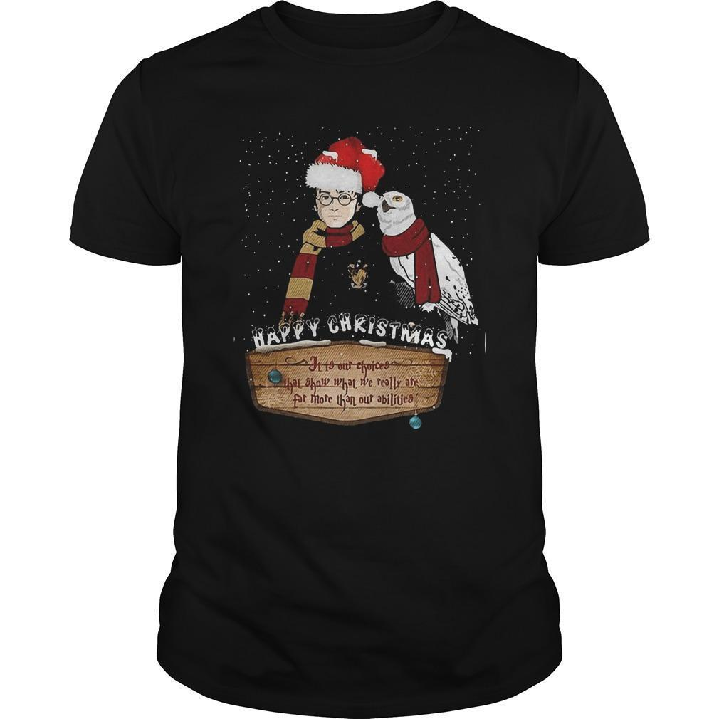Happy Christmas It Is Our Choices Shirt