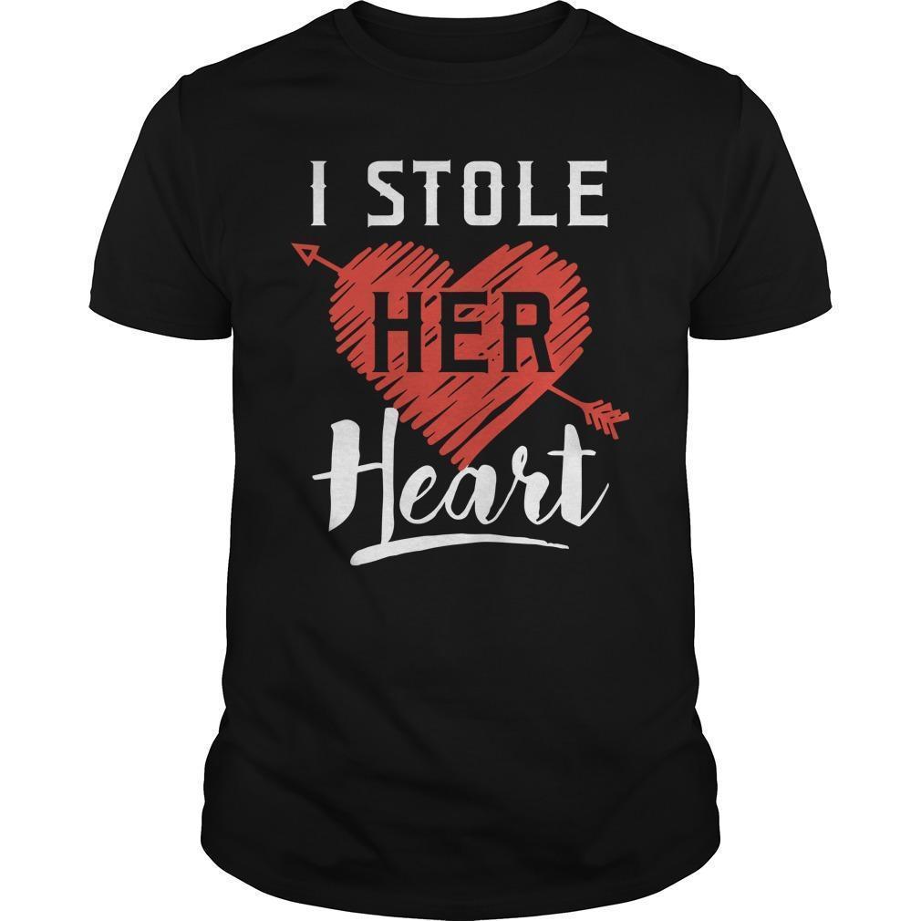 I Stole Her Heart Shirt
