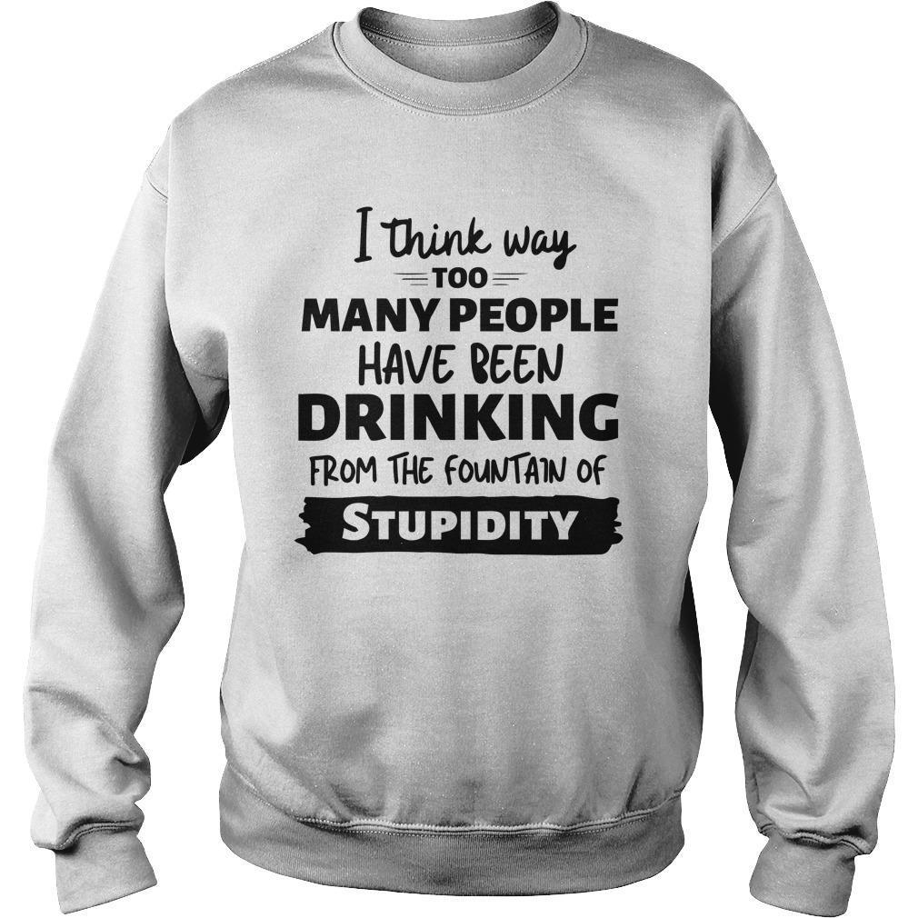 I Think Way Too Many People Have Been Drinking Sweater