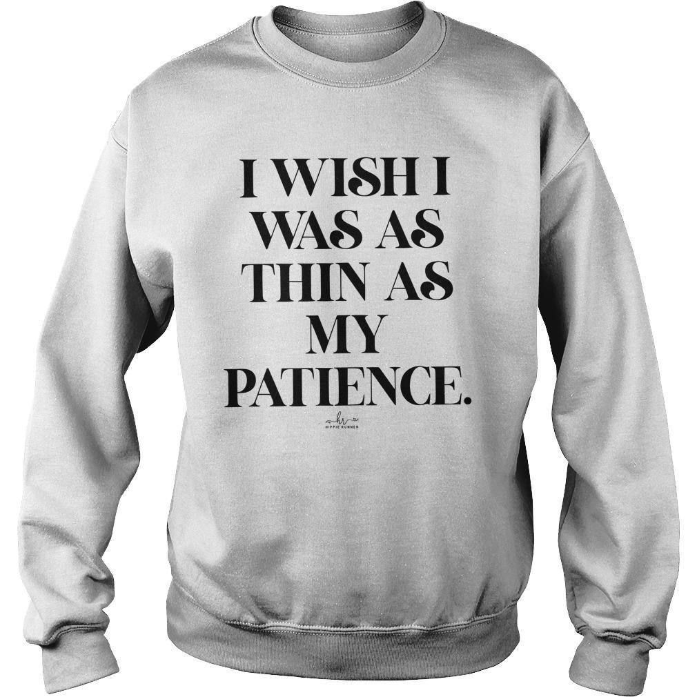 I Wish I Was As Thin As My Patience Sweater