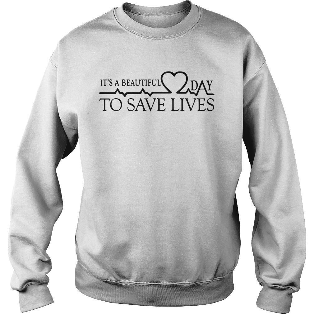 It's A Beautiful Day To Save Lives Sweater