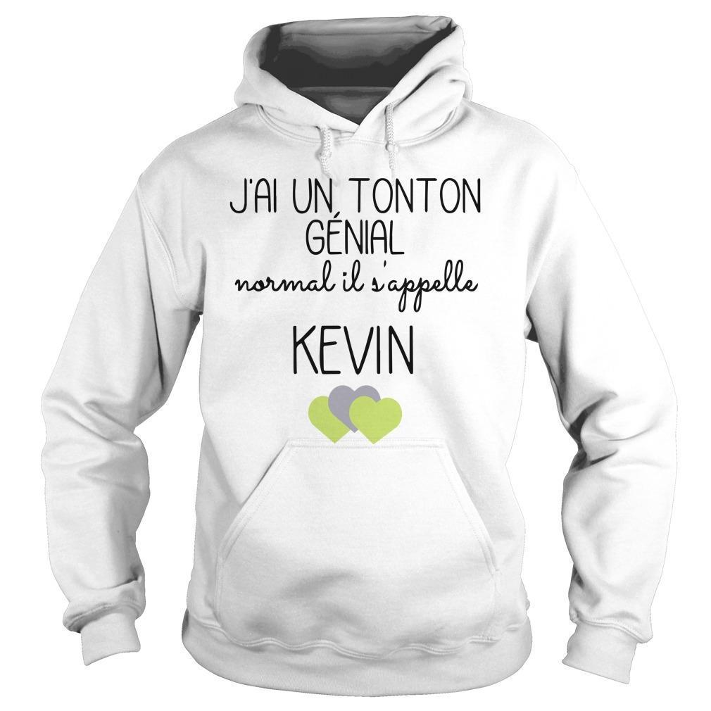 J'ai Un Tonton Génial Normal Il S'appelle Kevin Hoodie