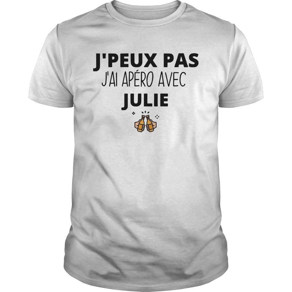 J'peux Pas J'ai Apéro Avec Julie Shirt