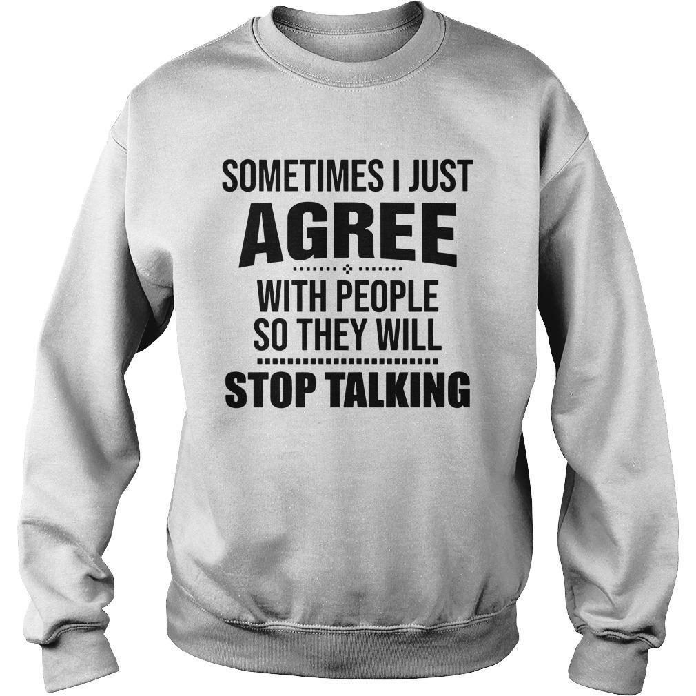 Sometimes I Just Agree With People So They Will Stop Talking Sweater