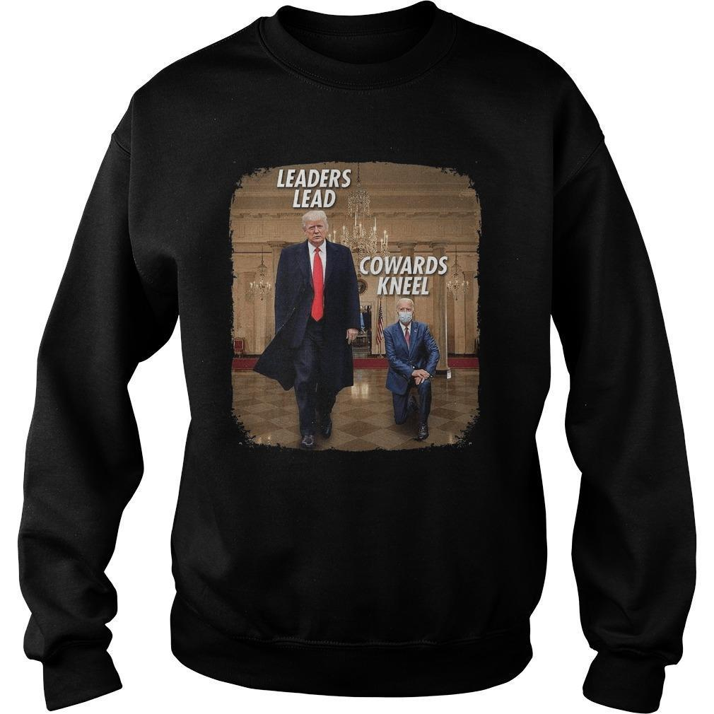 Trump Leaders Lead Biden Cowards Kneel Sweater