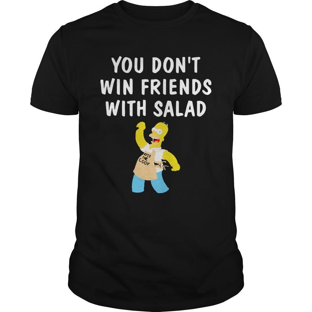 You Don't Win Friends With Salad Simpsons Magic T Shirt