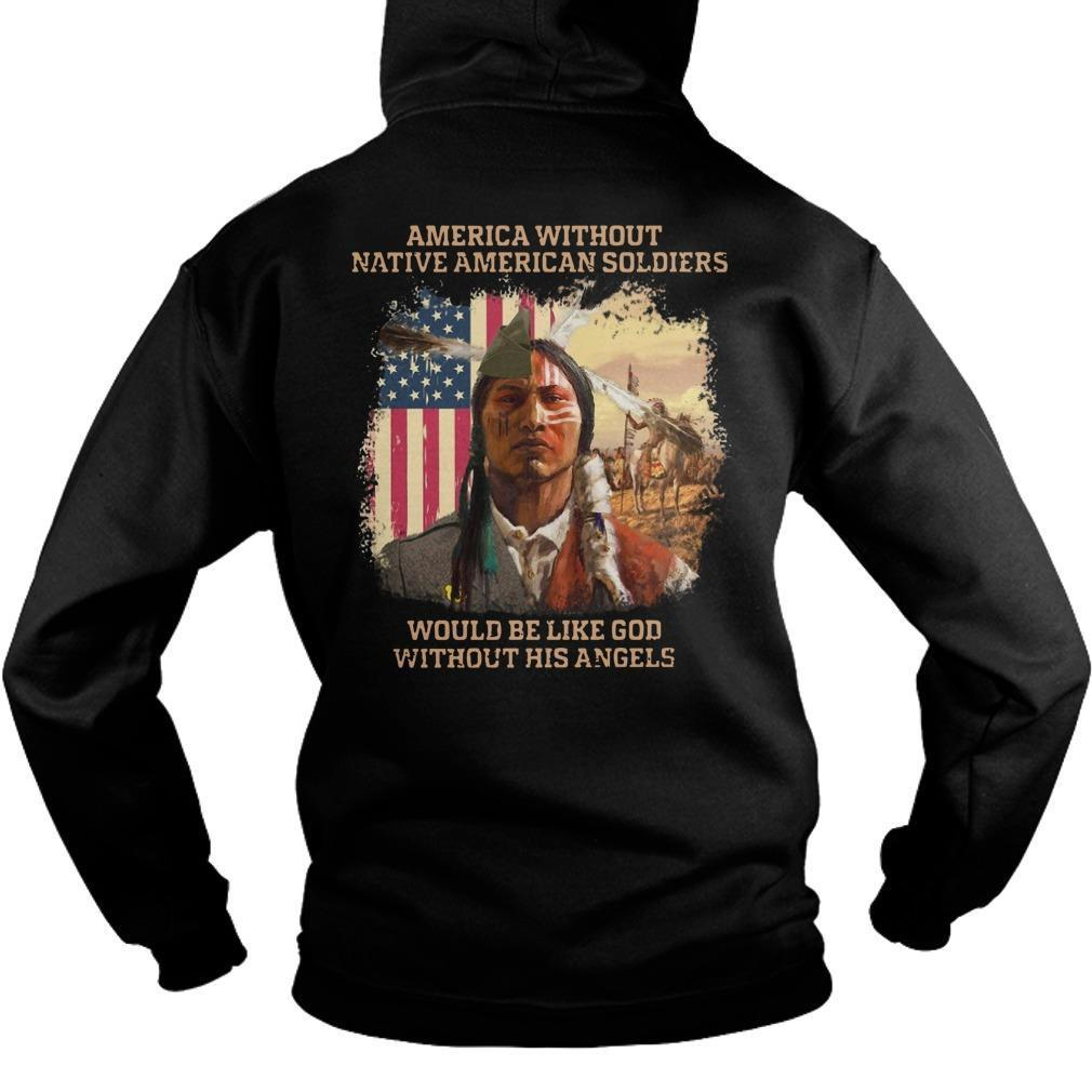 America Without Native American Soldiers Would Be Like Hoodie