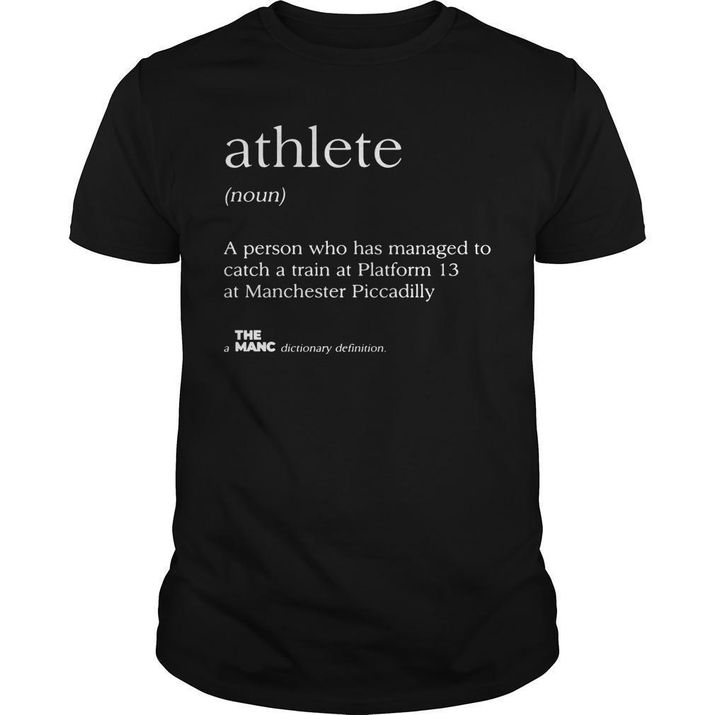 Athlete A Person Who Has Managed To Catch A Train At Platform 13 Shirt