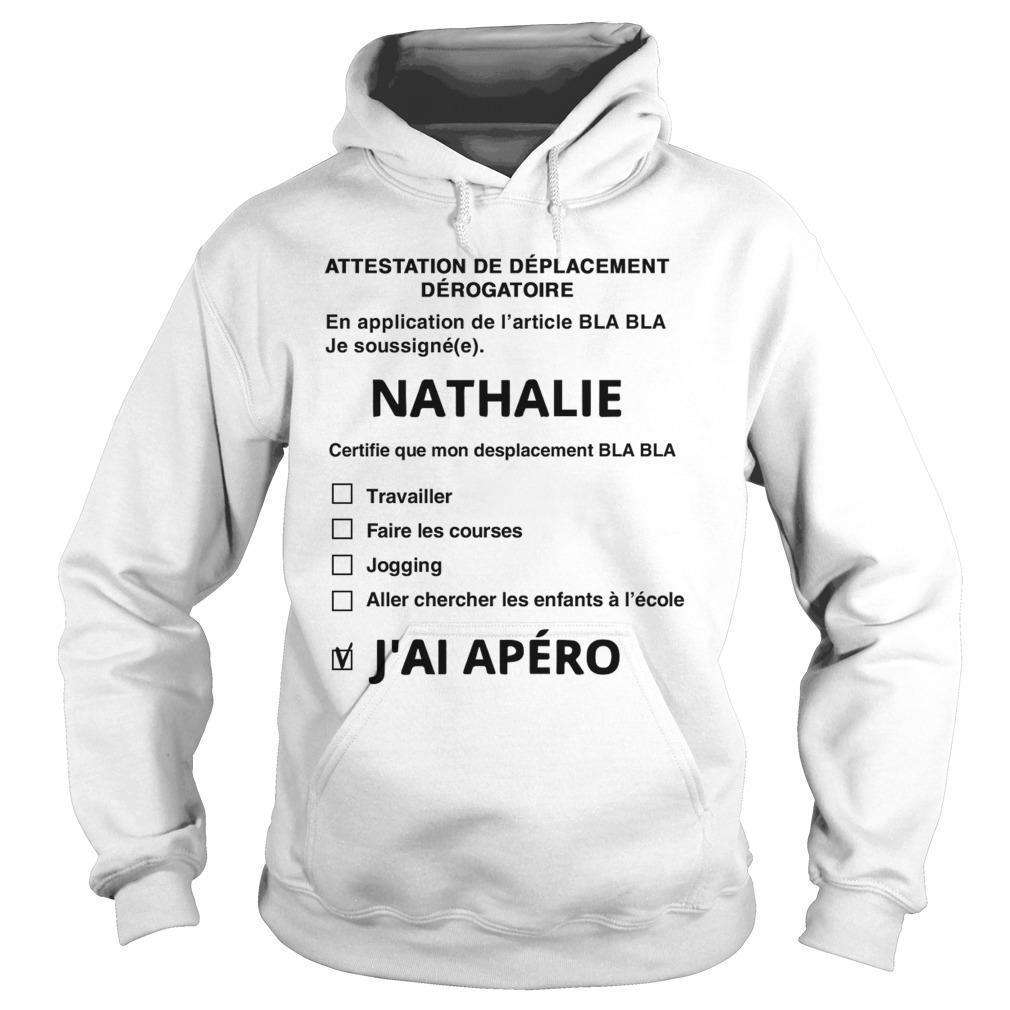 Attestation De Déplacement Dérogatoire Nathalie J'ai Apéro Hoodie