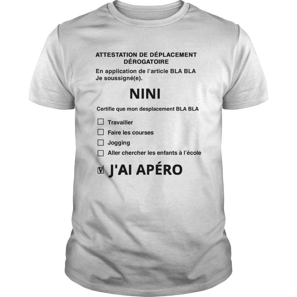 Attestation De Déplacement Dérogatoire Nini J'ai Apéro Shirt