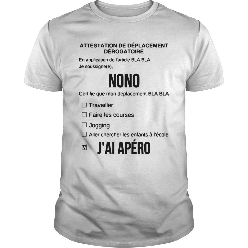 Attestation De Déplacement Dérogatoire Nono J'ai Apéro Shirt