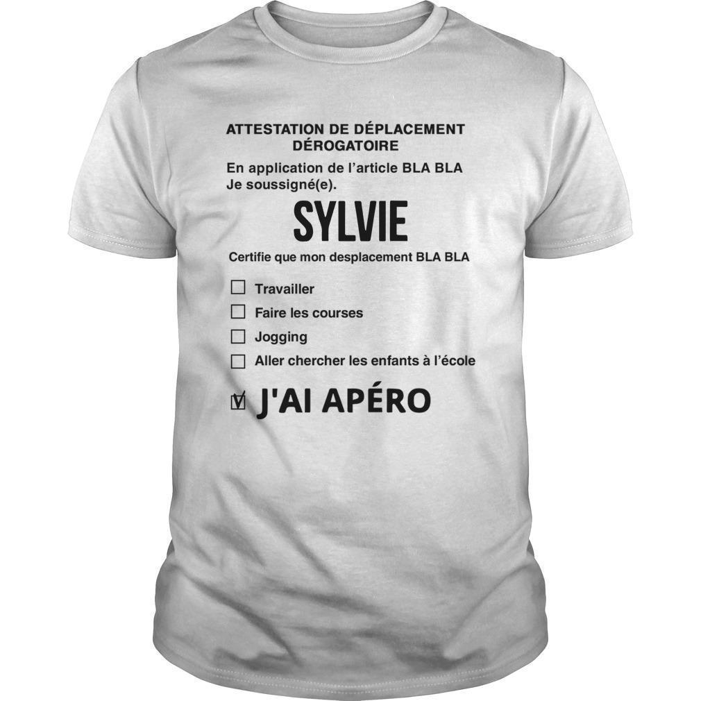 Attestation De Déplacement Dérogatoire Sylvie J'ai Apéro Shirt