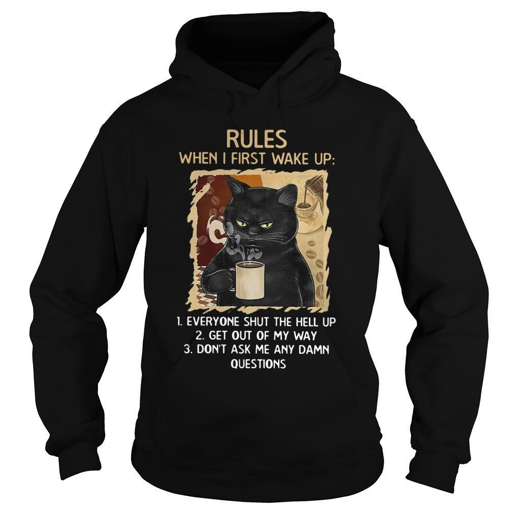 Black Cats Rules When I First Wake Up Everyone Shut The Hell Up Hoodie