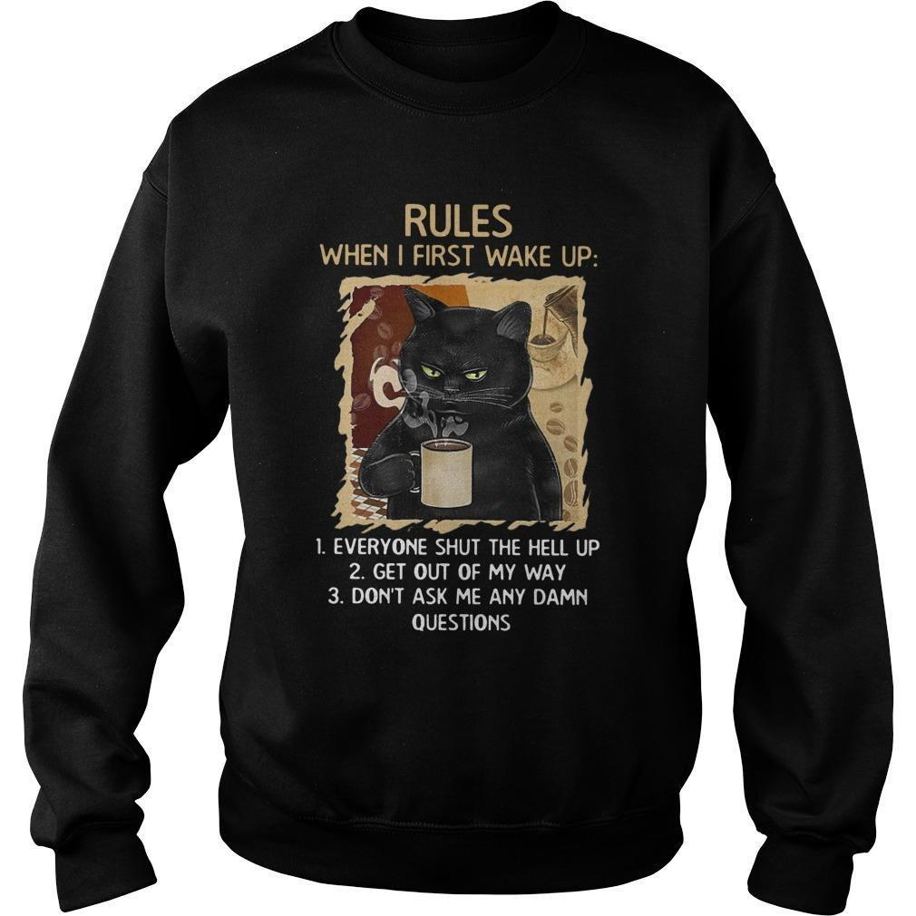 Black Cats Rules When I First Wake Up Everyone Shut The Hell Up Sweater