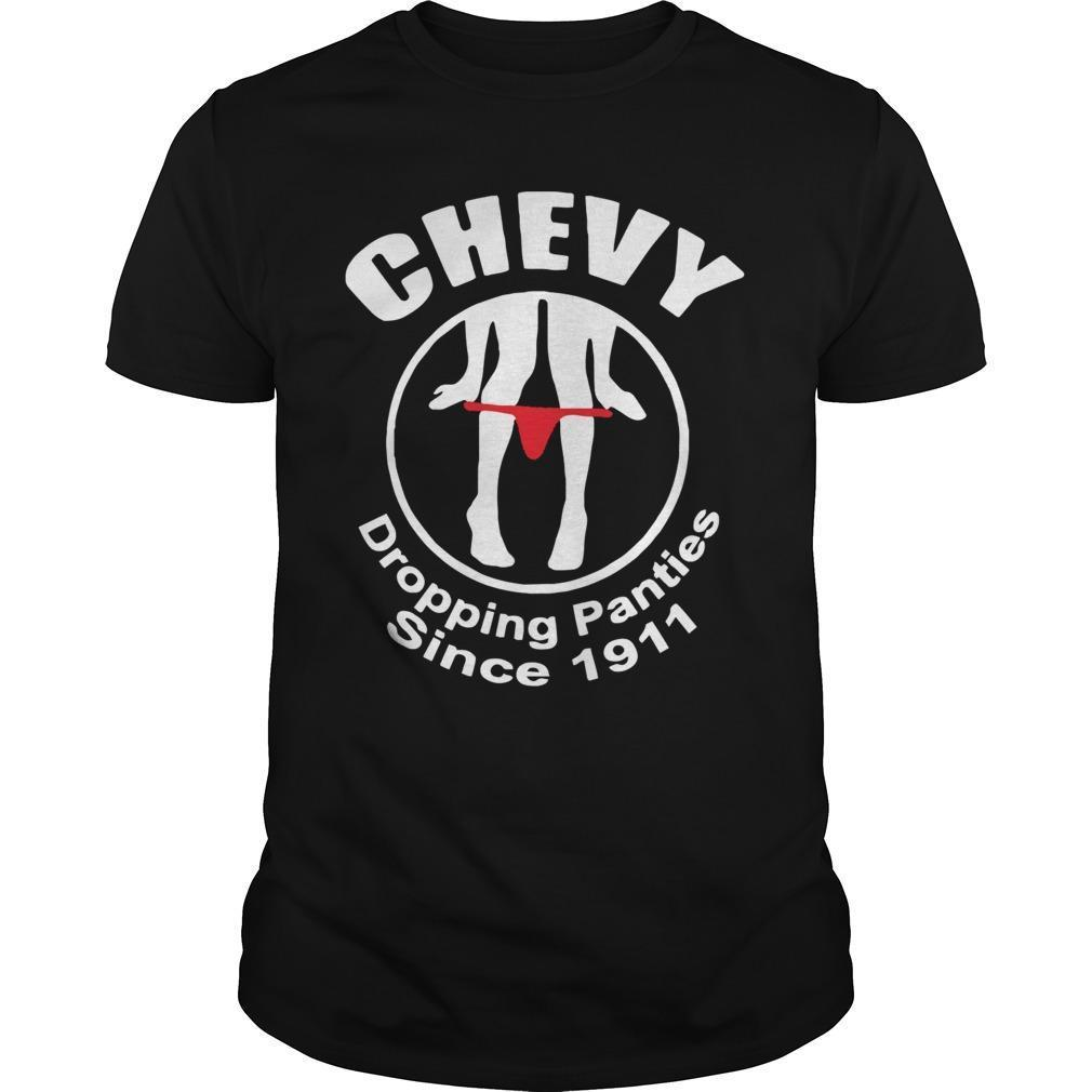 Chevy Dropping Panties Since 1911 Shirt