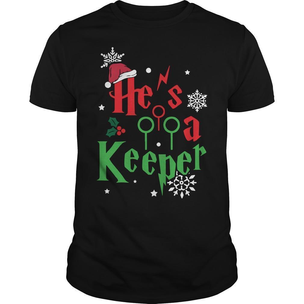 Christmas He's A Keeper Shirt