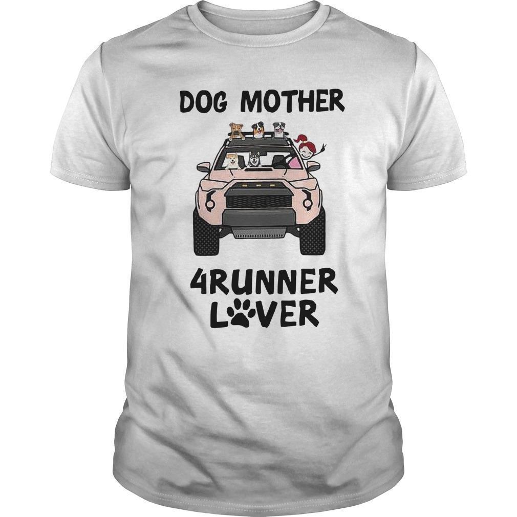 Dog Mother 4runner Lover Shirt