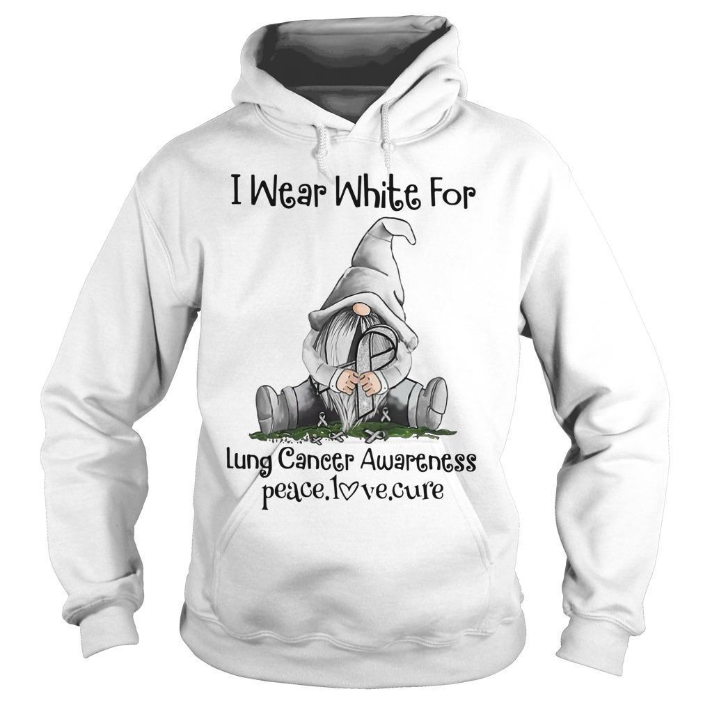 Gnomie I Wear White For Lung Cancer Awareness Peace Love Cure Hoodie