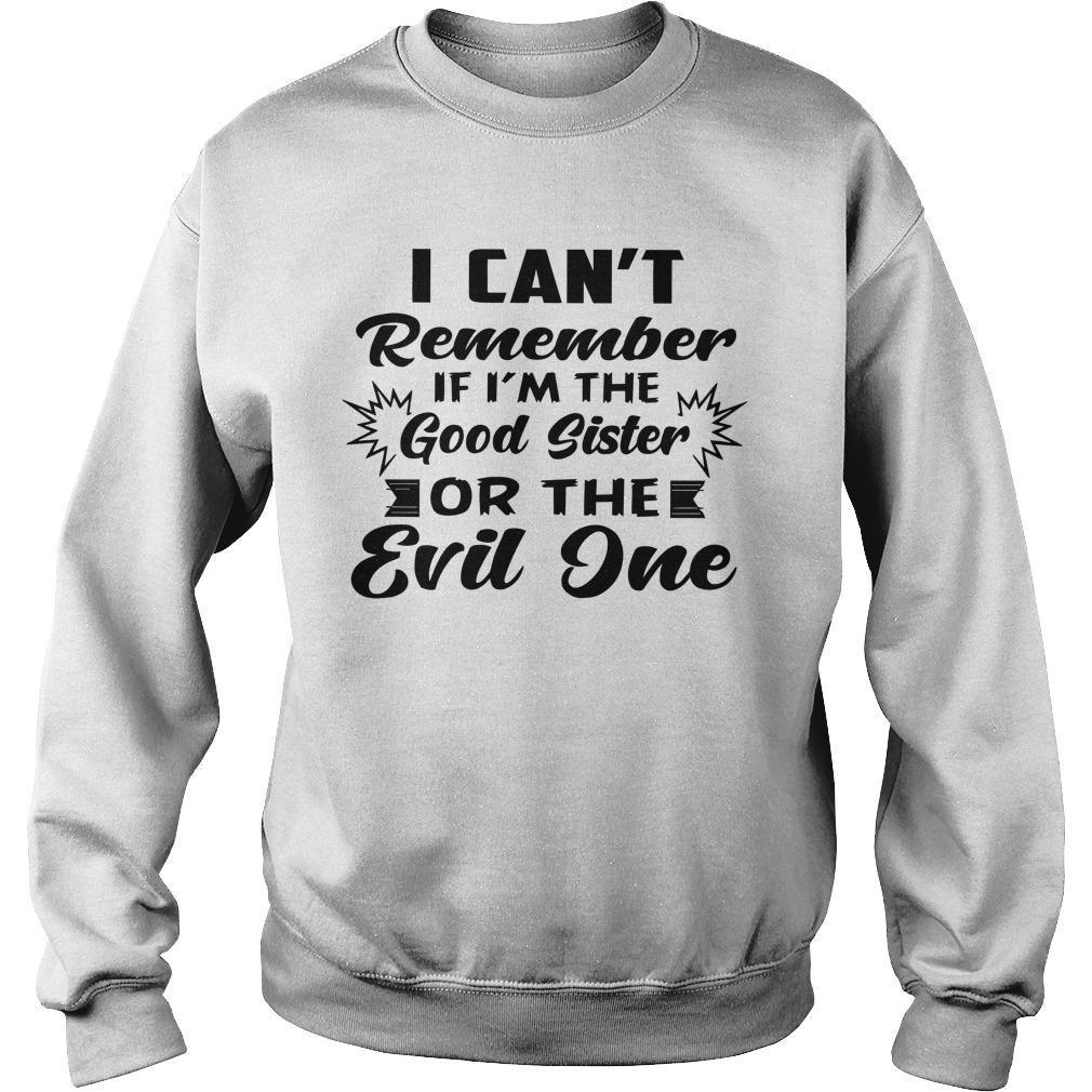 I Can't Remember If I'm The Good Sister Or The Evil One Sweater