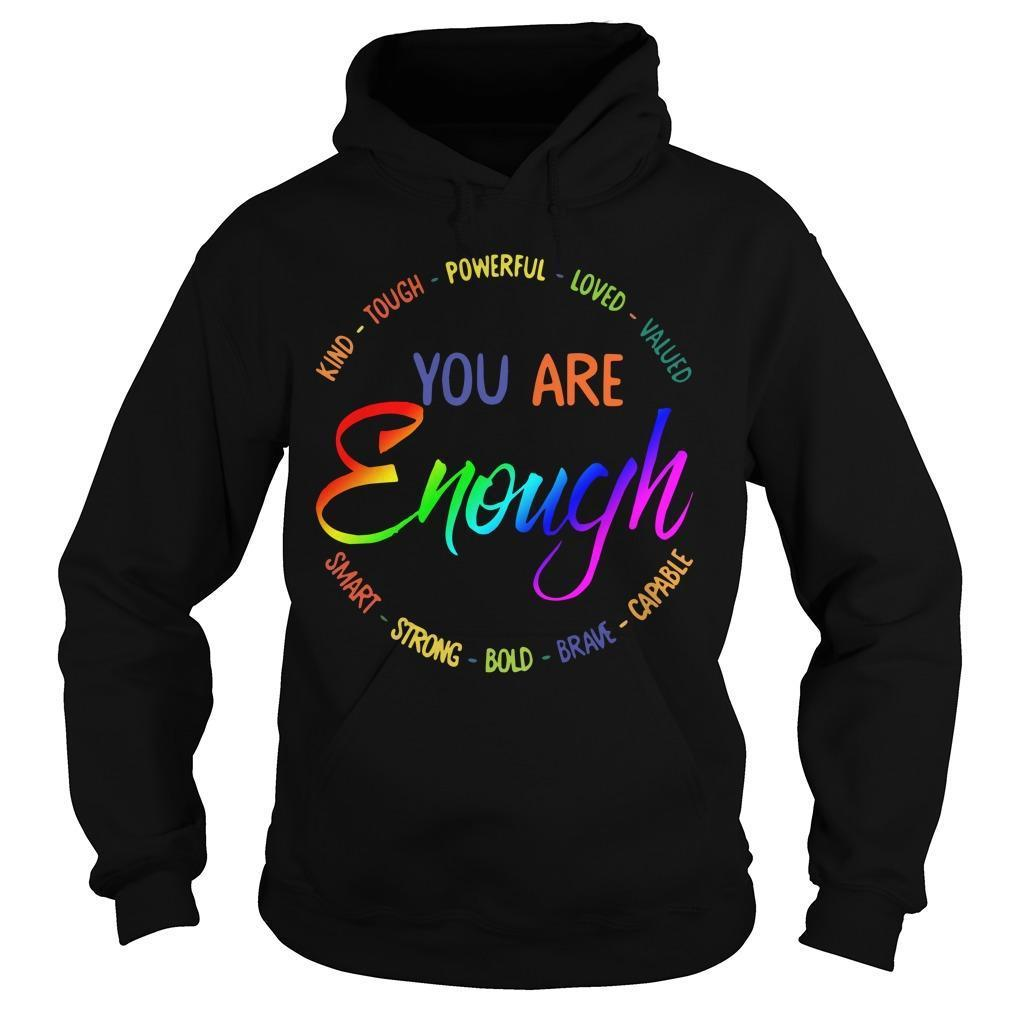 Kind Touch Powerful Loved Valued Smart Strong You Are Enough Hoodie