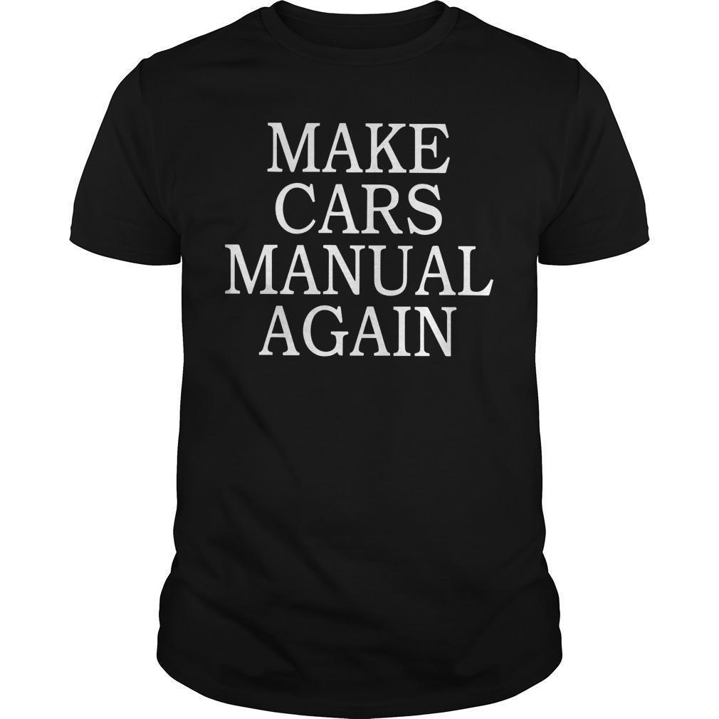 Make Cars Manual Again Shirt