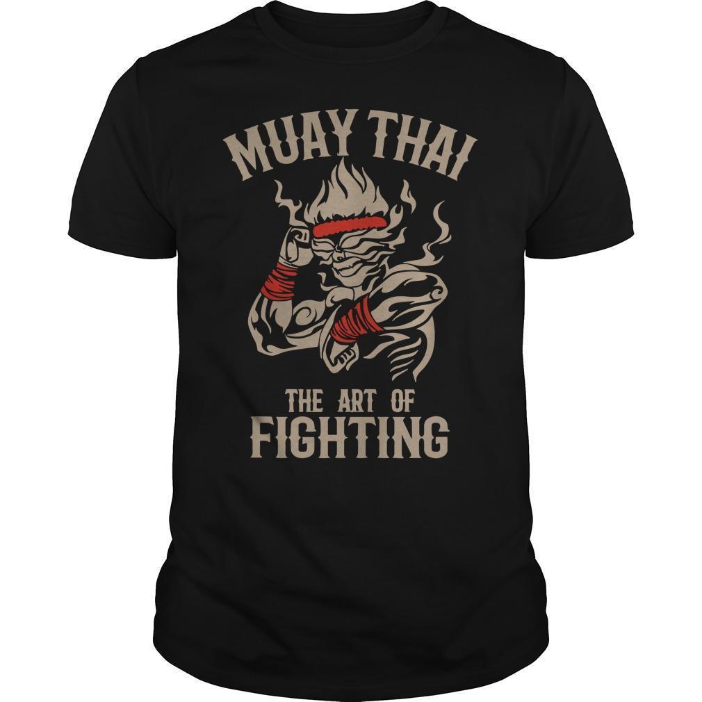 Muay Thai The Art Of Fighting Shirt