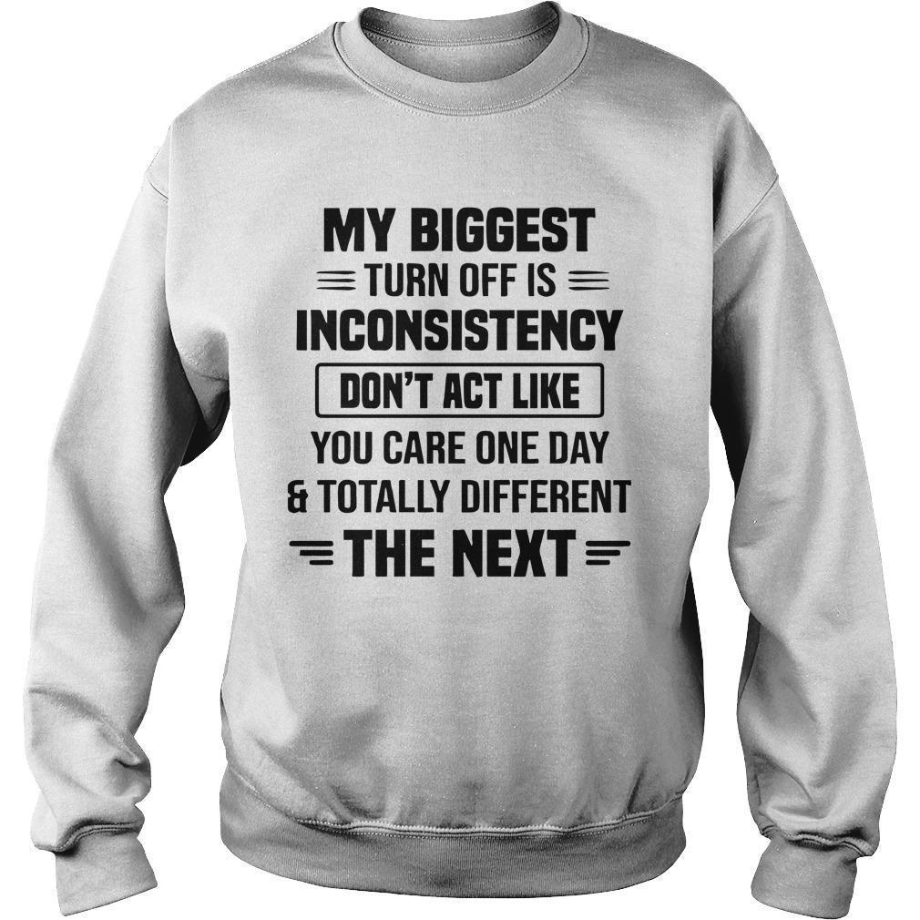 My Biggest Turn Off Is Inconsistency Don't Act Like You Care Sweater