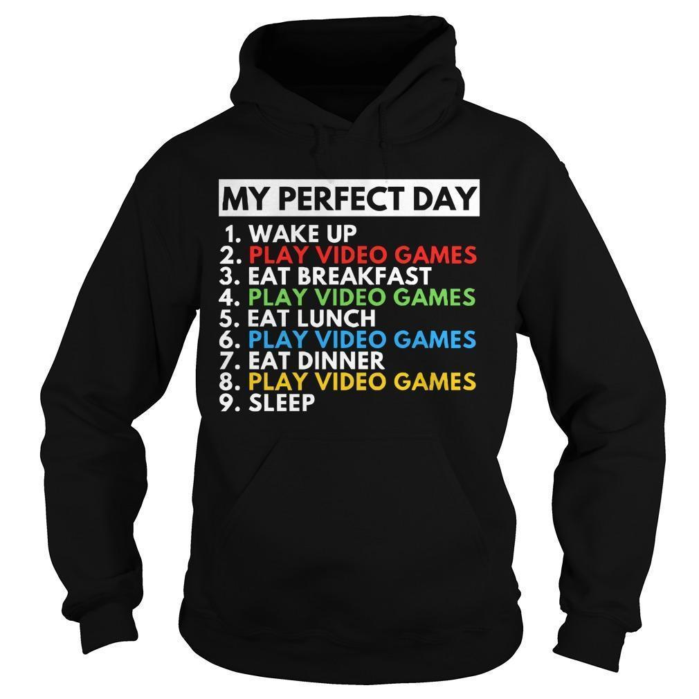 My Perfect Day Wake Up Play Video Games Eat Breakfast Hoodie
