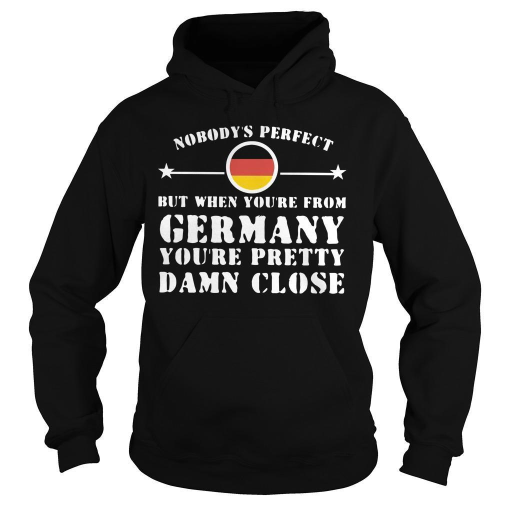 Nobody's Perfect But When You're Mom Germany You're Pretty Hoodie